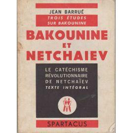 jean-barrue-trois-etudes-sur-bakounine-bakounine-et-netchaiev-le-catechisme-revolutionnaire-de-netchaiev-texte-integral-livre-868464169_ML